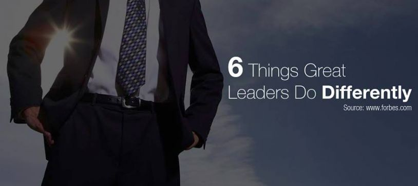 6 Things Great Leaders Do  Differently